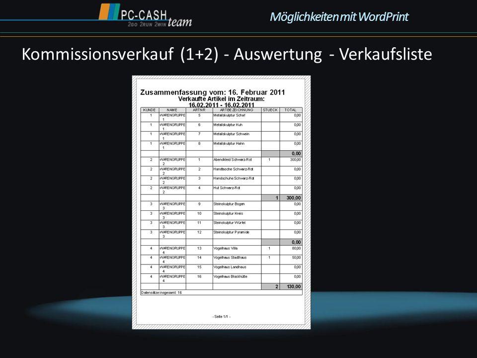 Kommissionsverkauf (1+2) - Auswertung - Verkaufsliste Möglichkeiten mit WordPrint