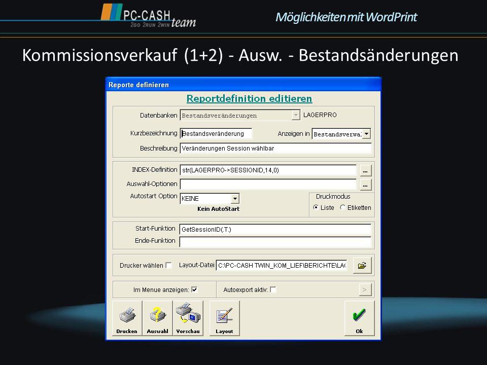 Kommissionsverkauf (1+2) - Ausw. - Bestandsänderungen Möglichkeiten mit WordPrint