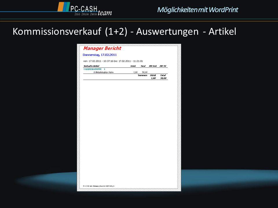 Kommissionsverkauf (1+2) - Auswertungen - Artikel Möglichkeiten mit WordPrint
