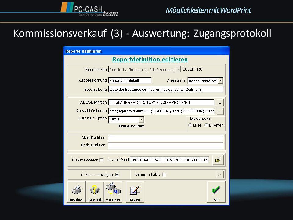 Kommissionsverkauf (3) - Auswertung: Zugangsprotokoll Möglichkeiten mit WordPrint