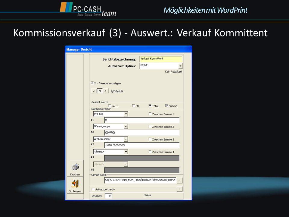 Kommissionsverkauf (3) - Auswert.: Verkauf Kommittent Möglichkeiten mit WordPrint