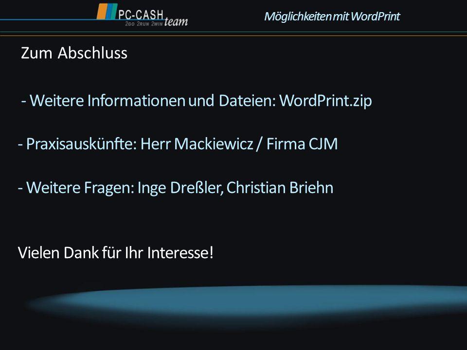 - Weitere Informationen und Dateien: WordPrint.zip - Praxisauskünfte: Herr Mackiewicz / Firma CJM - Weitere Fragen: Inge Dreßler, Christian Briehn Vie