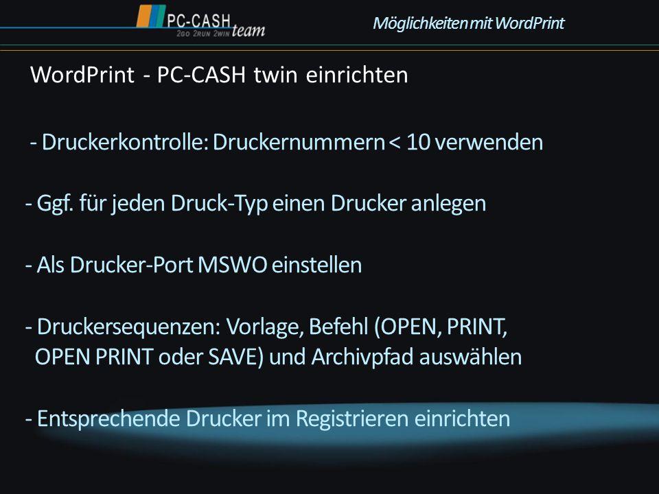 - Druckerkontrolle: Druckernummern < 10 verwenden - Ggf. für jeden Druck-Typ einen Drucker anlegen - Als Drucker-Port MSWO einstellen - Druckersequenz