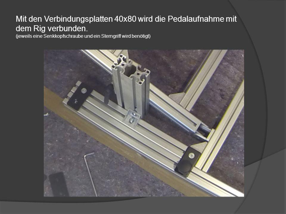Mit den Klemmwinkel incl. Klemmhebel werden die 40er Profile am 40X80 angebracht. Mit zwei 40er Profilen (46cm) wird die Pedalaufnahme fertiggestellt.