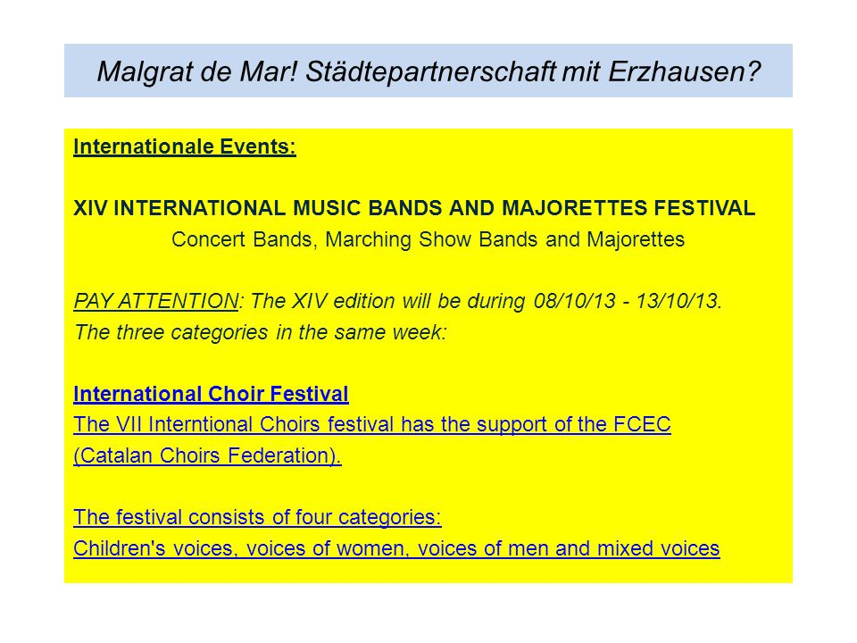 Malgrat de Mar! Städtepartnerschaft mit Erzhausen? Internationale Events: XIV INTERNATIONAL MUSIC BANDS AND MAJORETTES FESTIVAL Concert Bands, Marchin
