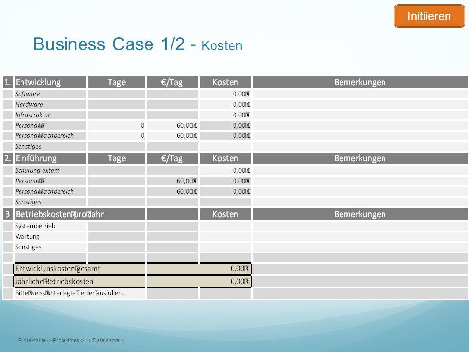 Business Case 1/2 - Kosten Projektakte >   > Initiieren