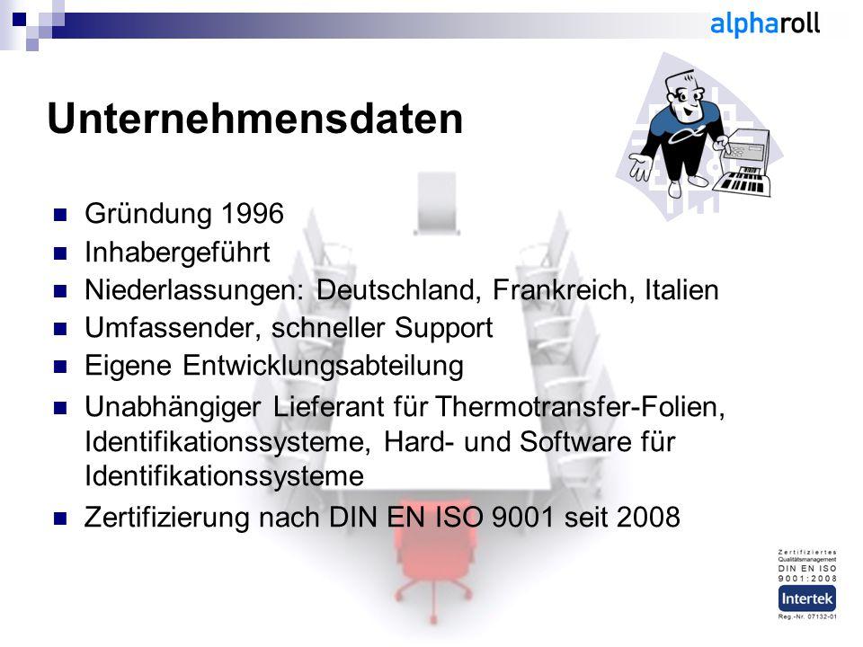 Unternehmensdaten Gründung 1996 Inhabergeführt Niederlassungen: Deutschland, Frankreich, Italien Umfassender, schneller Support Eigene Entwicklungsabteilung Unabhängiger Lieferant für Thermotransfer-Folien, Identifikationssysteme, Hard- und Software für Identifikationssysteme Zertifizierung nach DIN EN ISO 9001 seit 2008