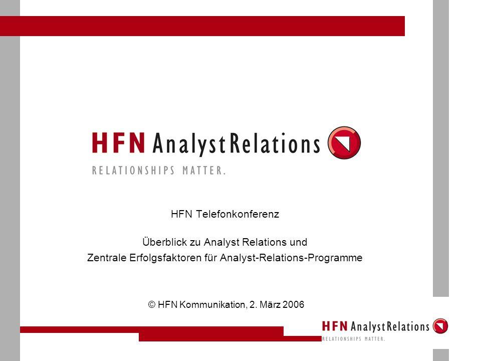 HFN Telefonkonferenz Überblick zu Analyst Relations und Zentrale Erfolgsfaktoren für Analyst-Relations-Programme © HFN Kommunikation, 2.