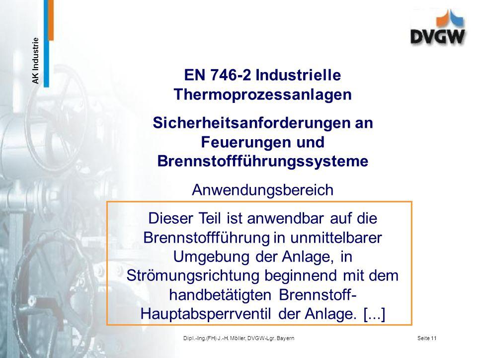 AK Industrie Dipl.-Ing.(FH) J.-H. Möller, DVGW-Lgr. BayernSeite 10 chemische Arbeitsverfahren mechanische Arbeitsverfahren Gasinstallation In- und Auß