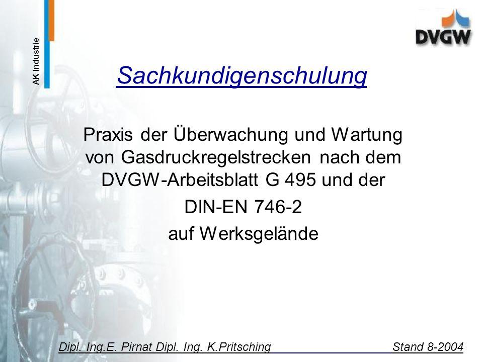 AK Industrie Dipl.-Ing.(FH) J.-H. Möller, DVGW-Lgr. BayernSeite 23 Grundlagen Prüfungen am Aufstellungsort Fertig montierte Gasdruckregelstrecke  5 b