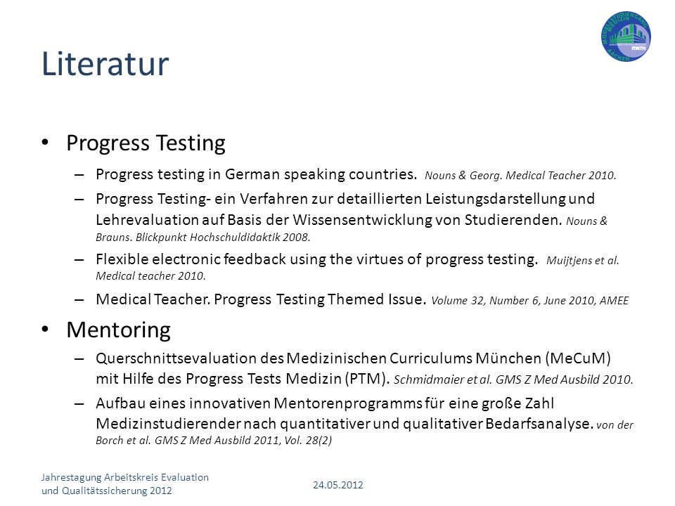 Jahrestagung Arbeitskreis Evaluation und Qualitätssicherung 2012 24.05.2012 Progress Testing – Progress testing in German speaking countries. Nouns &