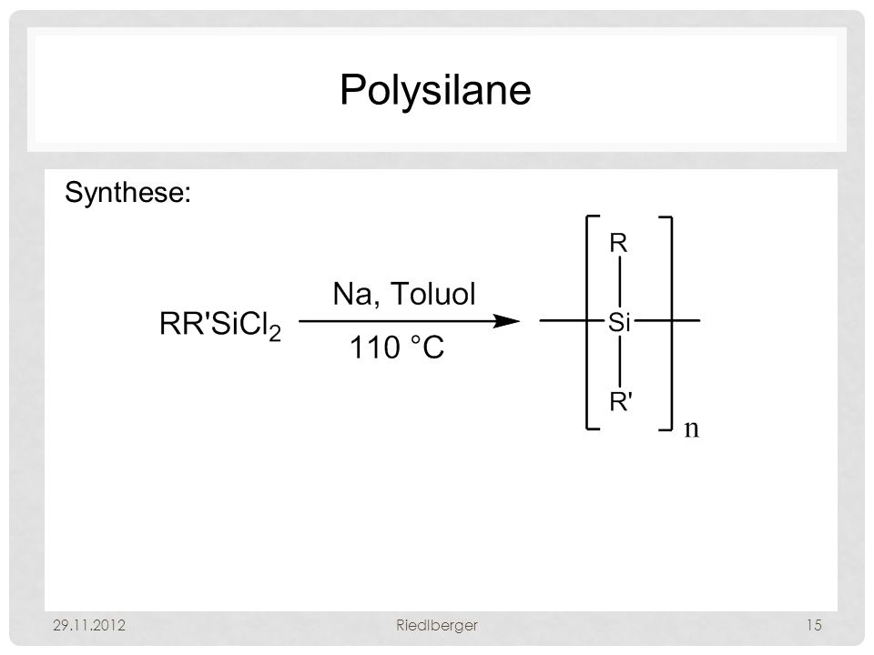 Polysilane Synthese: 29.11.2012Riedlberger15