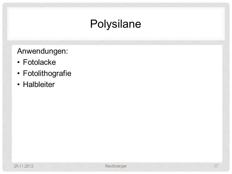 Polysilane Anwendungen: Fotolacke Fotolithografie Halbleiter 29.11.2012Riedlberger17