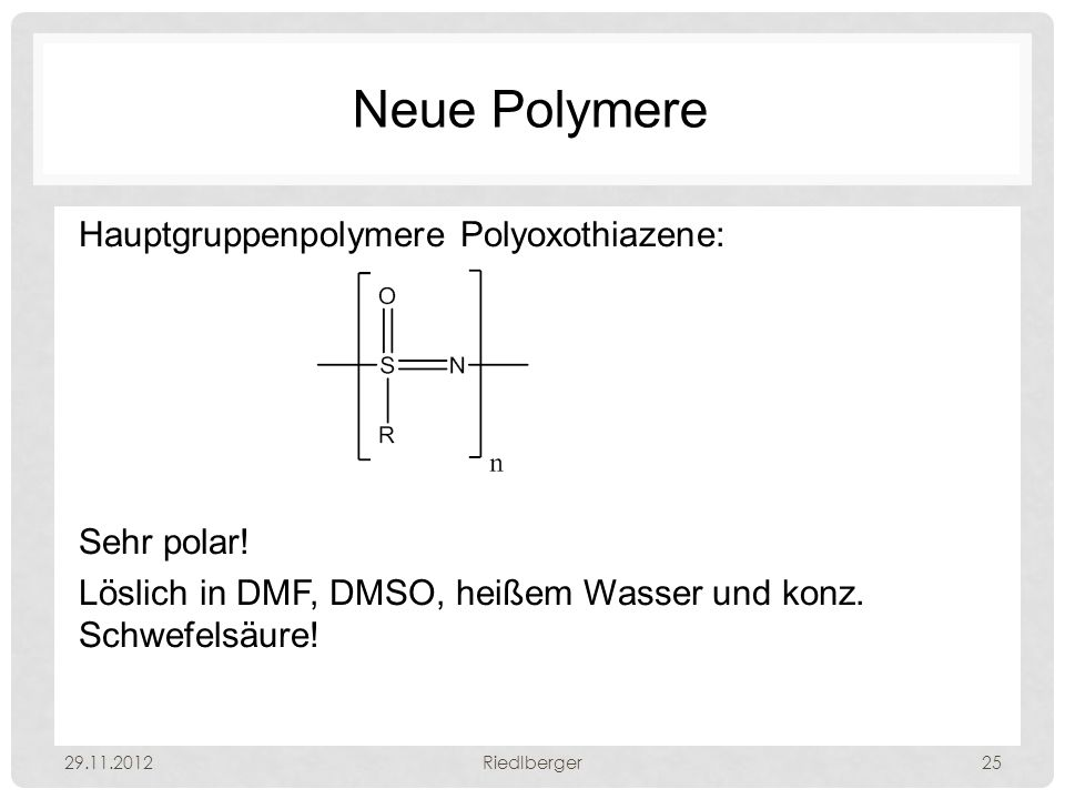 Neue Polymere Hauptgruppenpolymere Polyoxothiazene: Sehr polar.