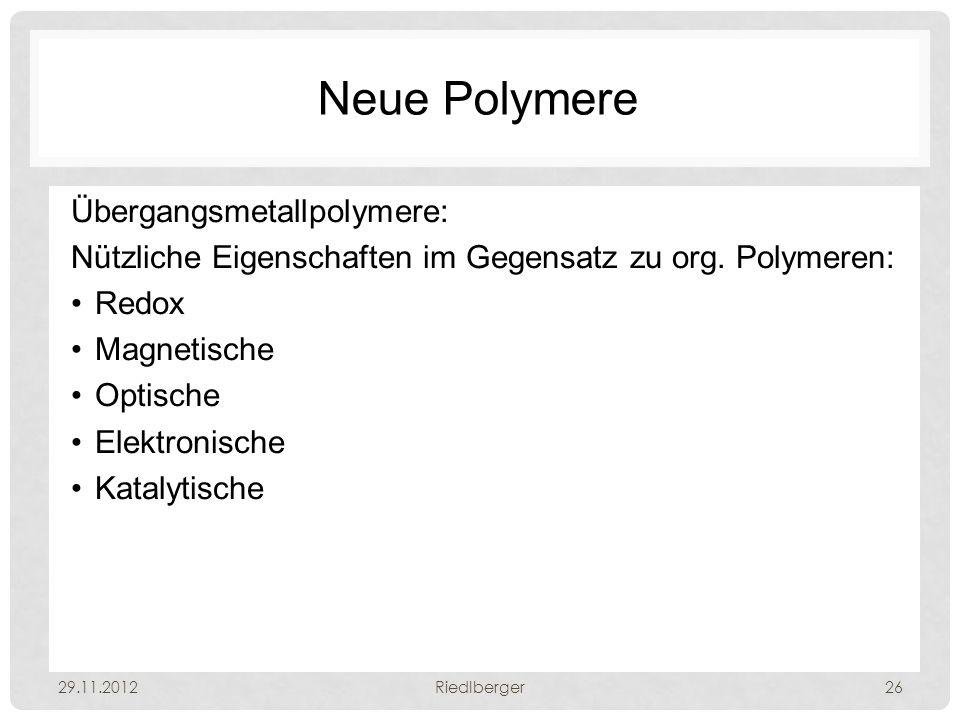 Neue Polymere Übergangsmetallpolymere: Nützliche Eigenschaften im Gegensatz zu org.