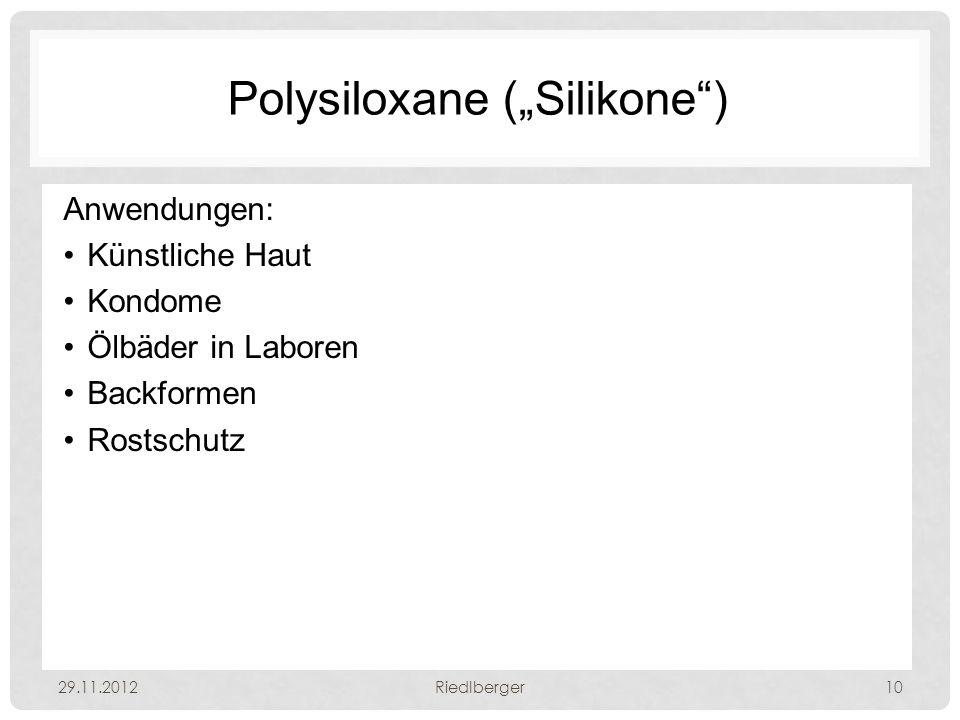 """Polysiloxane (""""Silikone ) Anwendungen: Künstliche Haut Kondome Ölbäder in Laboren Backformen Rostschutz 29.11.2012Riedlberger10"""