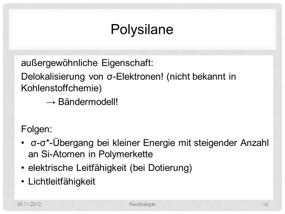 Polysilane außergewöhnliche Eigenschaft: Delokalisierung von σ-Elektronen.