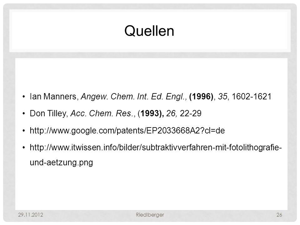 Quellen Ian Manners, Angew.Chem. Int. Ed. Engl., (1996), 35, 1602-1621 Don Tilley, Acc.