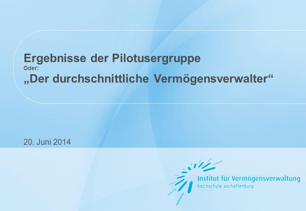 """Ergebnisse der Pilotusergruppe Oder: """"Der durchschnittliche Vermögensverwalter 20. Juni 2014"""