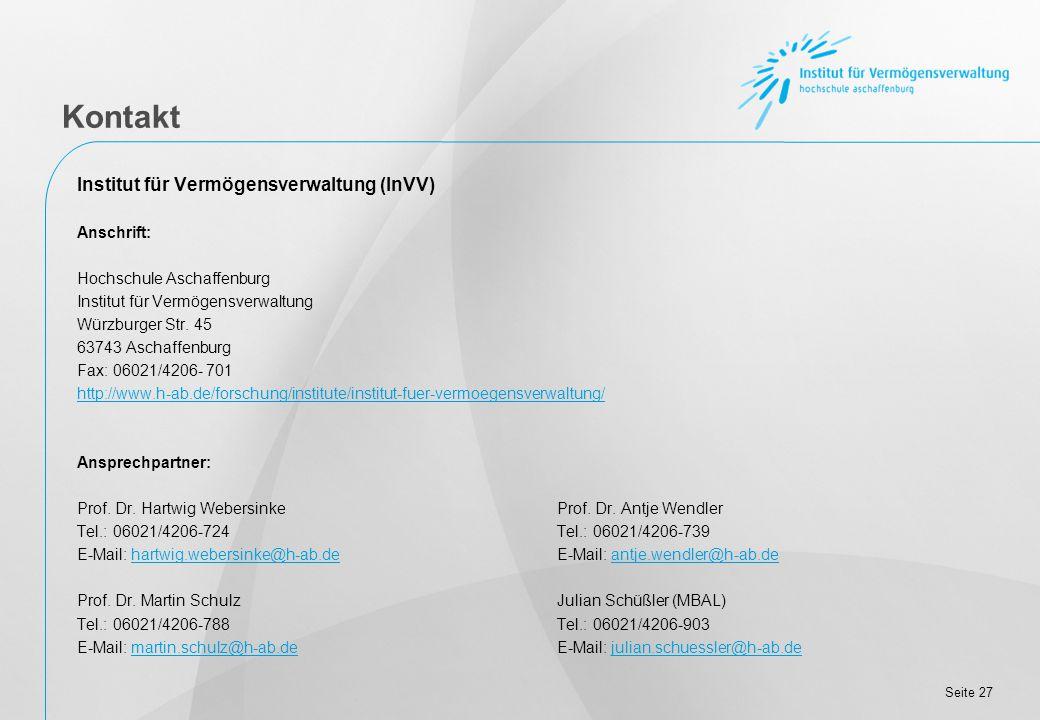 Seite 27 Kontakt Institut für Vermögensverwaltung (InVV) Anschrift: Hochschule Aschaffenburg Institut für Vermögensverwaltung Würzburger Str.
