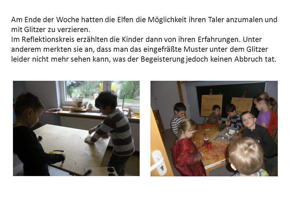 Am Ende der Woche hatten die Elfen die Möglichkeit ihren Taler anzumalen und mit Glitzer zu verzieren.