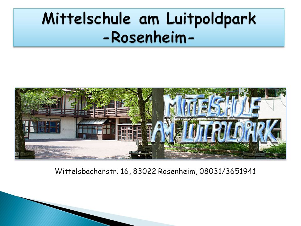 Wittelsbacherstr. 16, 83022 Rosenheim, 08031/3651941
