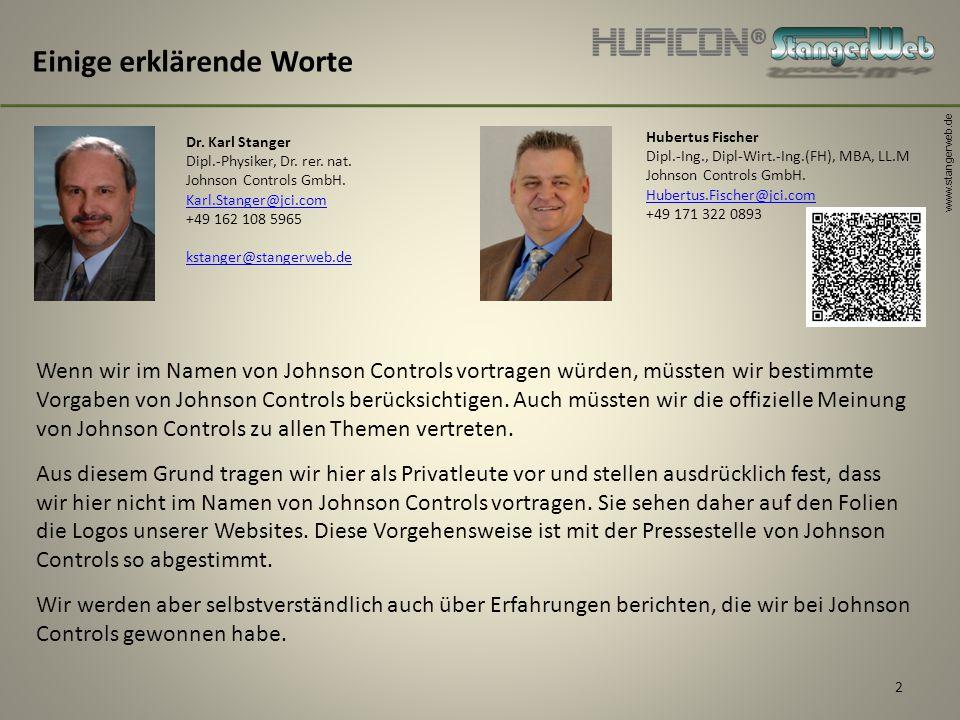 www.stangerweb.de 2 Einige erklärende Worte Dr. Karl Stanger Dipl.-Physiker, Dr. rer. nat. Johnson Controls GmbH. Karl.Stanger@jci.com +49 162 108 596
