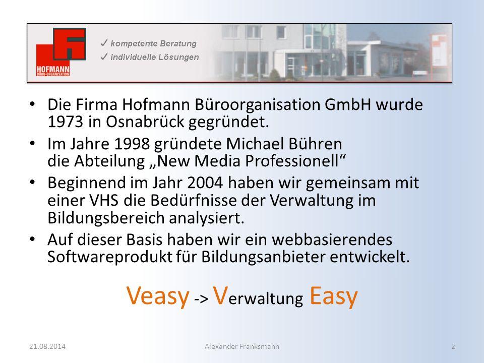 Das Veasy-Team Michael Bühren (seit 2004) Geschäftsführer Alexander Franksmann (seit 2006) Leiter Software-Entwicklung franksmann@veasy.de Tel.
