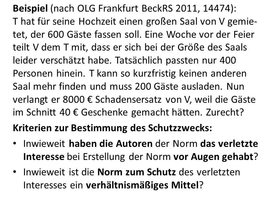Beispiel (nach OLG Frankfurt BeckRS 2011, 14474): T hat für seine Hochzeit einen großen Saal von V gemie- tet, der 600 Gäste fassen soll.