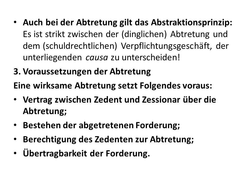 a.Vertrag § 398 Abtretung 1 Eine Forderung kann von dem Gläubiger durch Vertrag mit einem anderen auf diesen übertragen werden (Abtretung).