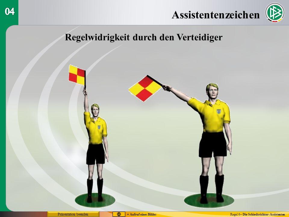 Assistentenzeichen Regel 6– Die Schiedsrichter-Assistenten Regelwidrigkeit durch den Verteidiger = Aufruf eines Bildes Präsentation beenden