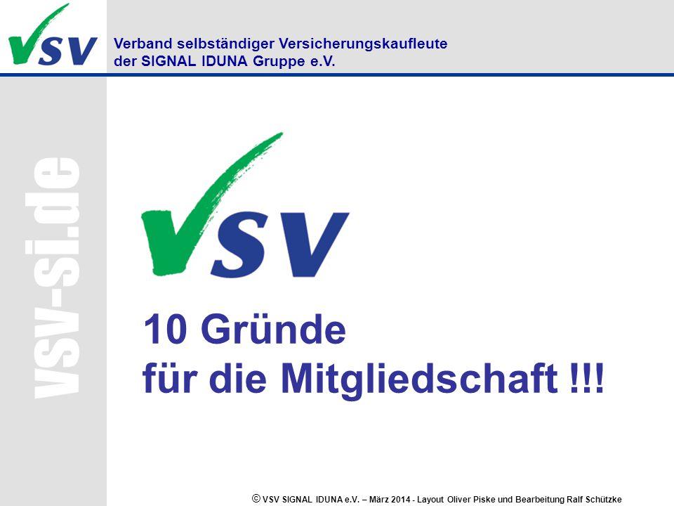 Verband selbständiger Versicherungskaufleute der SIGNAL IDUNA Gruppe e.V. vsv-si.de © VSV SIGNAL IDUNA e.V. – März 2014 - Layout Oliver Piske und Bear