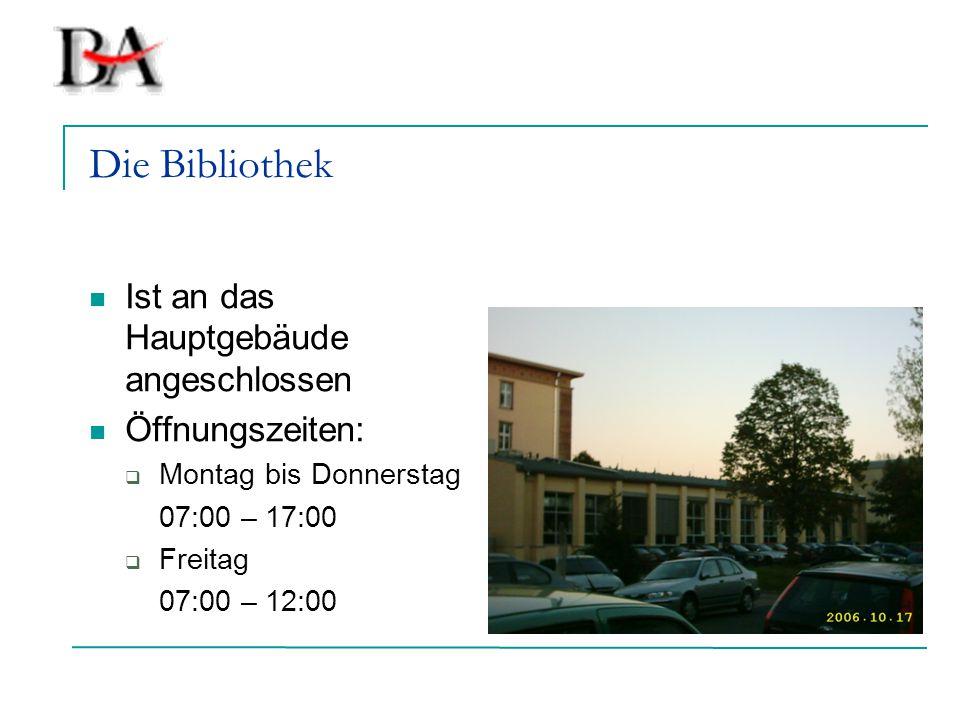 Die Bibliothek Ist an das Hauptgebäude angeschlossen Öffnungszeiten:  Montag bis Donnerstag 07:00 – 17:00  Freitag 07:00 – 12:00