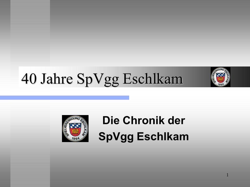 1 40 Jahre SpVgg Eschlkam Die Chronik der SpVgg Eschlkam