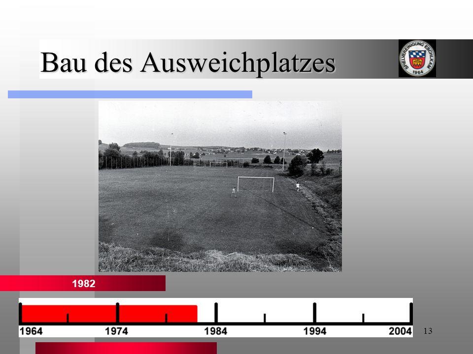 13 Bau des Ausweichplatzes 1982