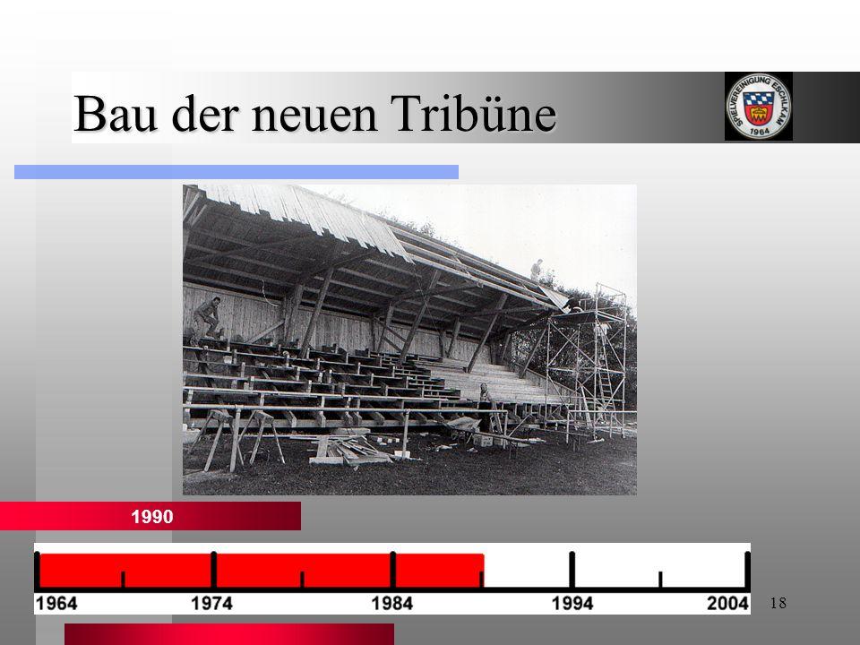 18 Bau der neuen Tribüne 1990