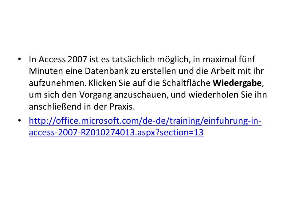 In Access 2007 ist es tatsächlich möglich, in maximal fünf Minuten eine Datenbank zu erstellen und die Arbeit mit ihr aufzunehmen.