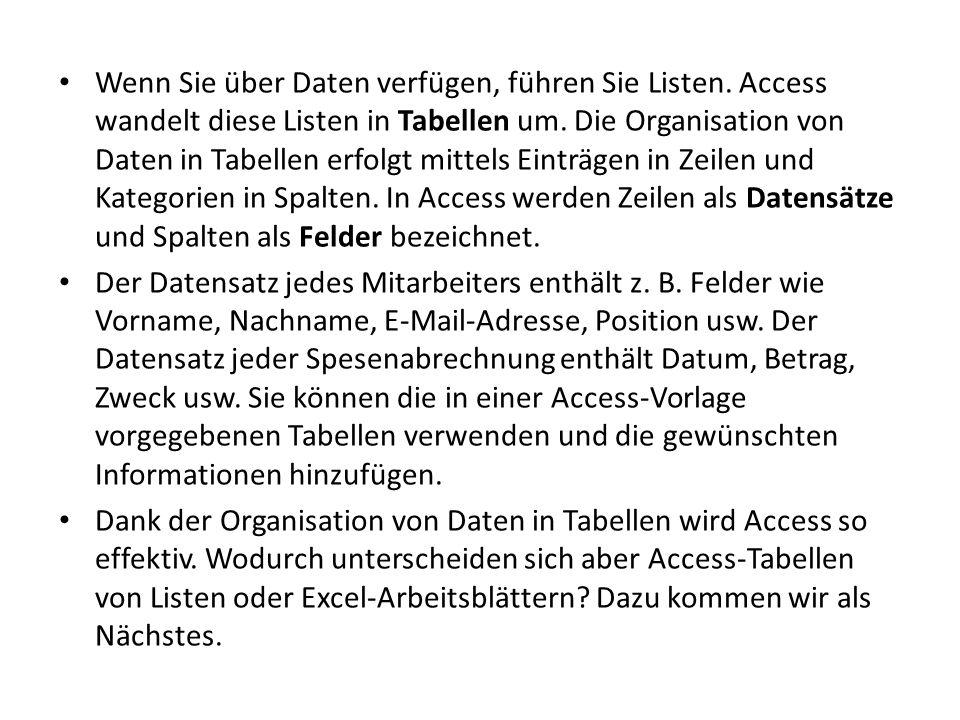 Wenn Sie über Daten verfügen, führen Sie Listen. Access wandelt diese Listen in Tabellen um.
