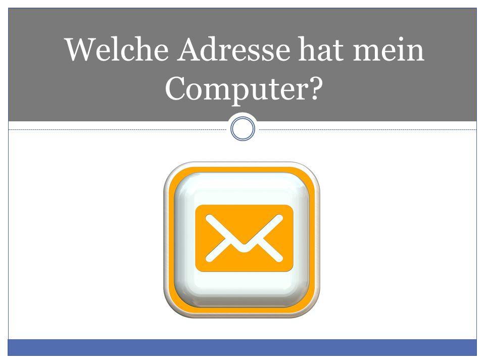 Welche Adresse hat mein Computer?