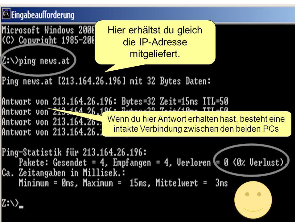 Hier erhältst du gleich die IP-Adresse mitgeliefert. cat /etc/resolv.conf Wenn du hier Antwort erhalten hast, besteht eine intakte Verbindung zwischen