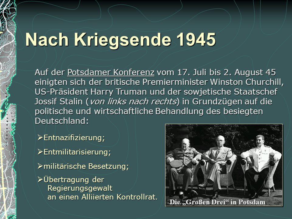 Nach Kriegsende 1945 Mai 1945 Die Hauptstadt Berlin wurde der gemeinsamen Verwaltung aller vier Mächte unterstellt. Die alliierten Siegermächte USA, U