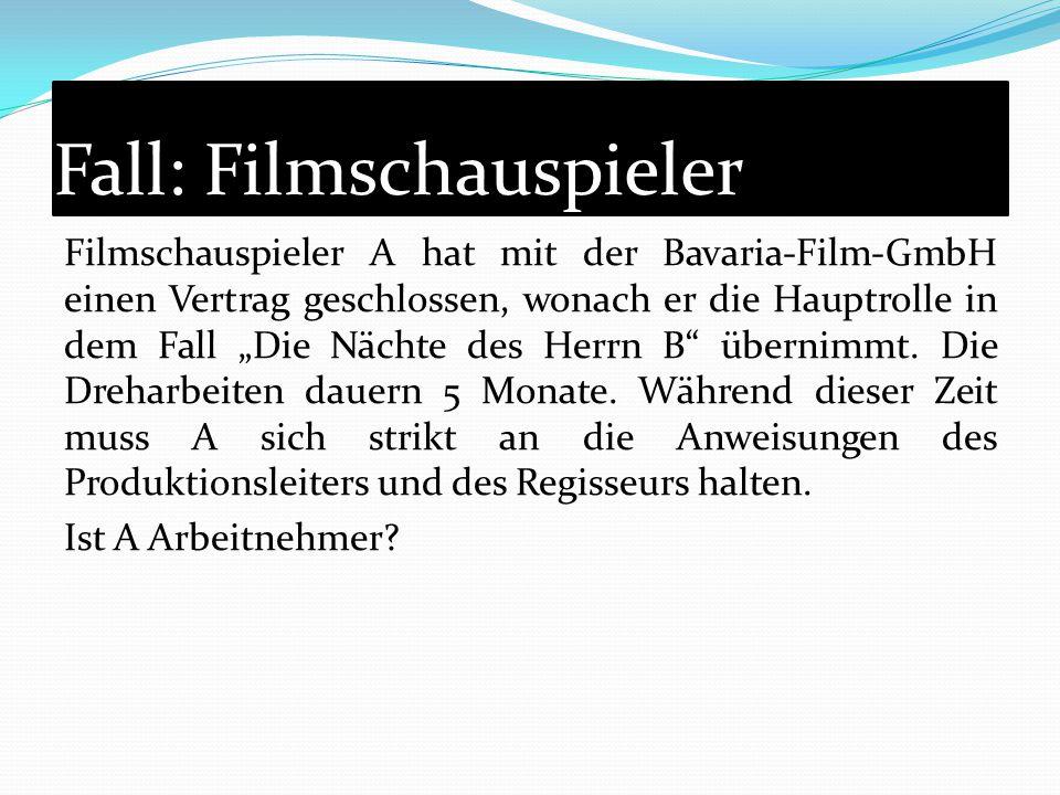 """Fall: Filmschauspieler Filmschauspieler A hat mit der Bavaria-Film-GmbH einen Vertrag geschlossen, wonach er die Hauptrolle in dem Fall """"Die Nächte de"""