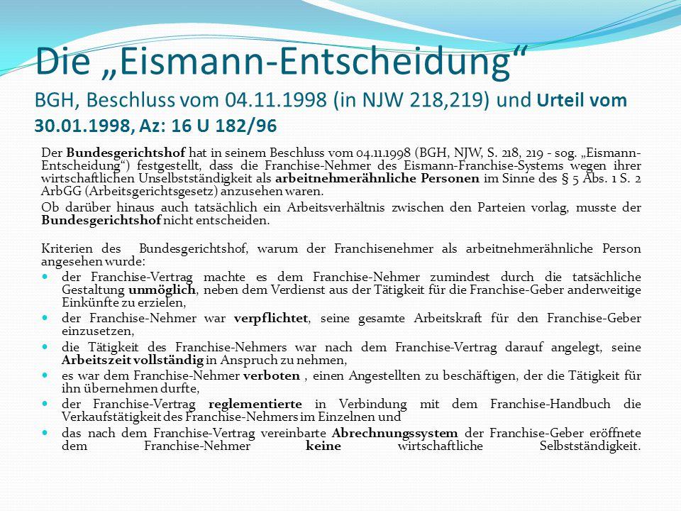 """Die """"Eismann-Entscheidung"""" BGH, Beschluss vom 04.11.1998 (in NJW 218,219) und Urteil vom 30.01.1998, Az: 16 U 182/96 Der Bundesgerichtshof hat in sein"""