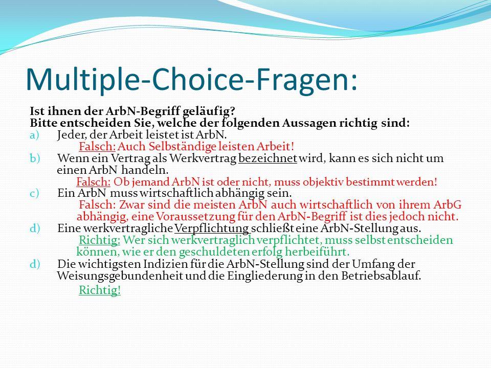 Multiple-Choice-Fragen: Ist ihnen der ArbN-Begriff geläufig? Bitte entscheiden Sie, welche der folgenden Aussagen richtig sind: a) Jeder, der Arbeit l