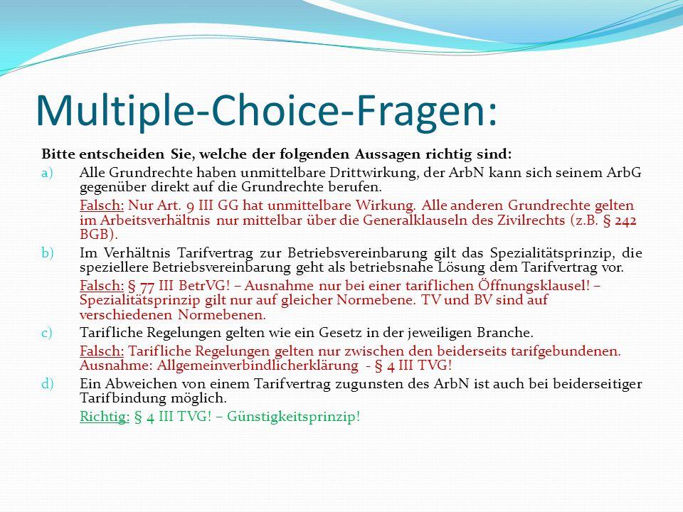 Multiple-Choice-Fragen: Bitte entscheiden Sie, welche der folgenden Aussagen richtig sind: a) Alle Grundrechte haben unmittelbare Drittwirkung, der Ar