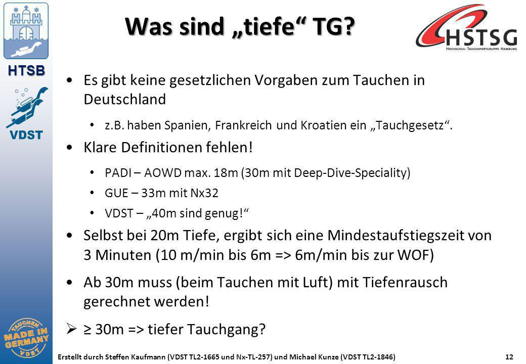 """HTSB Erstellt durch Steffen Kaufmann (VDST TL2-1665 und Nx-TL-257) und Michael Kunze (VDST TL2-1846)12 Was sind """"tiefe"""" TG? Es gibt keine gesetzlichen"""