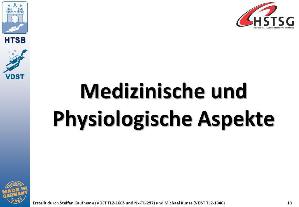 HTSB Erstellt durch Steffen Kaufmann (VDST TL2-1665 und Nx-TL-257) und Michael Kunze (VDST TL2-1846)18 Medizinische und Physiologische Aspekte