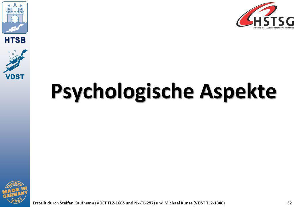 HTSB Erstellt durch Steffen Kaufmann (VDST TL2-1665 und Nx-TL-257) und Michael Kunze (VDST TL2-1846)32 Psychologische Aspekte