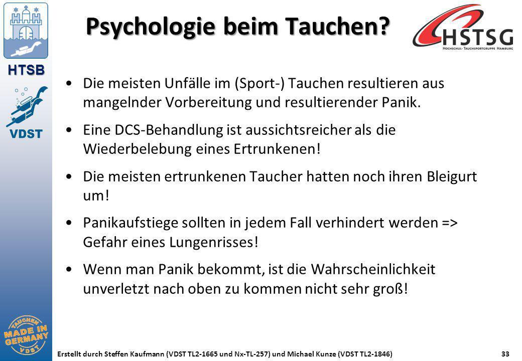 HTSB Erstellt durch Steffen Kaufmann (VDST TL2-1665 und Nx-TL-257) und Michael Kunze (VDST TL2-1846)33 Psychologie beim Tauchen? Die meisten Unfälle i