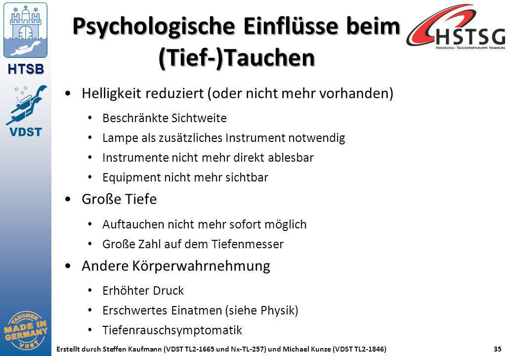 HTSB Erstellt durch Steffen Kaufmann (VDST TL2-1665 und Nx-TL-257) und Michael Kunze (VDST TL2-1846)35 Psychologische Einflüsse beim (Tief-)Tauchen He